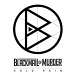 Blackmail Of Murder - Cold Rain