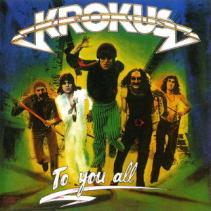Krokus - To You All