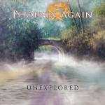 Phoenix Again - Unexplored