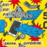 Die! Die! Die! - Charm. Offensive.