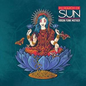 In Search Of Sun - Virgin Funk Mother