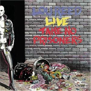 Lou Reed - Take No Prisoners
