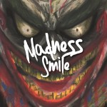 Madness Smile - Madness Smile