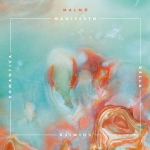 Malmö Esce oggi l'album d'esordio Manifesto della chimica romantica