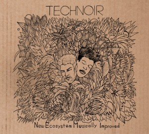 TechNoir - New Ecosystem Musically Improved