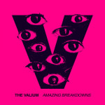 The Valium - Amazing Breakdowns