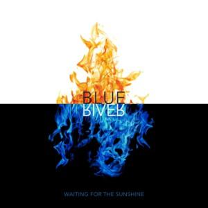 Blueriver - Waiting For The Sunshine