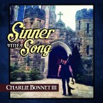 Charlie Bonnet III - Sinner With A Song