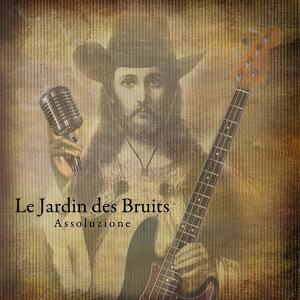 Le Jardin Des Bruits - Assoluzione