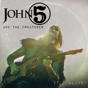 John 5 And The Creatures It's Alive
