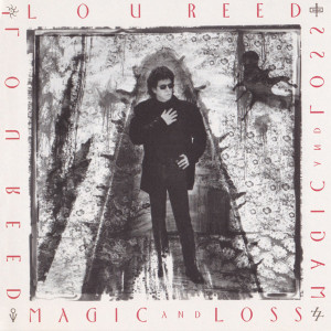Lou Reed - Magic And Loss