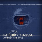 Meteor Chasma - A Monkey Into Space