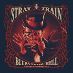 Stray Train - Blues From Hell - The Legend Of The Courageous Five