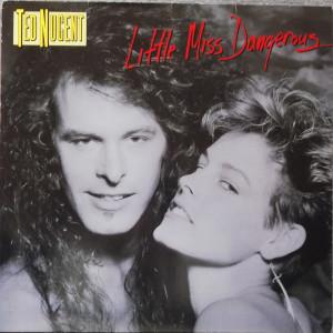 Ted Nugent - Little Miss Dangerous