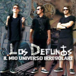Los Defuntos - Il Mio Universo Irregolare