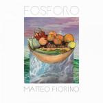 Matteo Fiorino - Fosforo