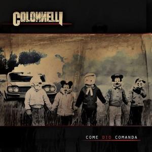 Colonnelli - Come Dio Comanda