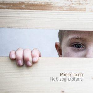 Paolo Tocco - Ho Bisogno Di Aria