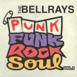 The Bellrays - Punk.Funk.Rock.Soul. Vol. 2