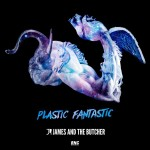 James And The Butcher - Plastic Fantastic