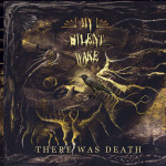 My Silent Wake - There Was Death copertina