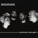 Niggaradio - Santi, Diavuli E Brava Genti
