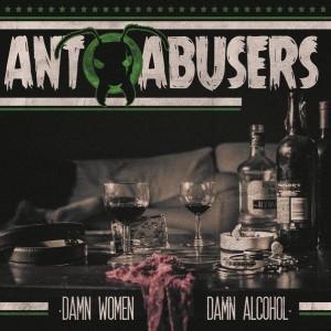 Ant Abusers - Damn Women, Damn Alcohol