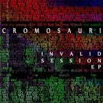 Cromosauri - Invalid Session EP