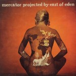 East Of Eden - Mercator Projected