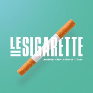 LeSigarette - La Musica Non Serve A Niente