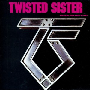 Twisted Sister - You Can't Stop Rock'n' Roll
