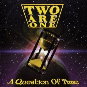 Two Are One - A Question Of Time