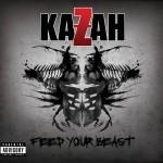 Kazah - Feed Your Beast