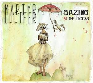 Martyr Lucifer Gazing At The Flocks