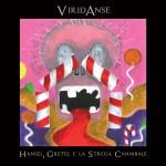 Viridanse - Hansel, Gretel E La Strega Cannibale