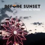 Before Sunset - Paura Del Futuro