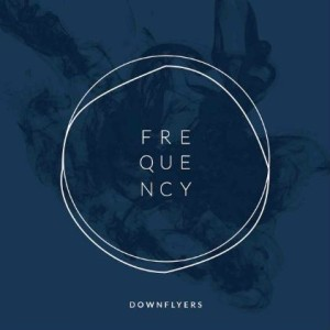 Downflyers - Frequency