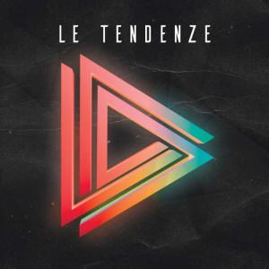 Le Tendenze - Le Tendenze