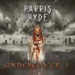 Parris Hyde - Undercover 1