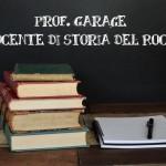 Prof Garage docente di storia del rock