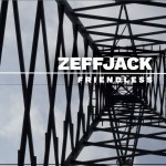 Zeffjack - Friendless