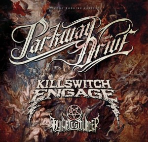 THY ART IS MURDER PARKWAY DRIVE KILLSWITCH ENGAGE