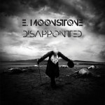 E. Moonstone - Disappointed