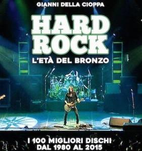 Hard Rock L'Età Del Bronzo di Gianni Della Cioppa
