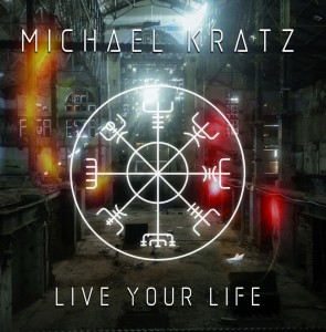 Michael Kratz - Live Your Life cover