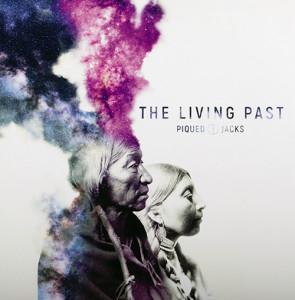Piqued Jacks - The Living Past
