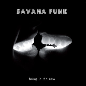 Savana Funk - Bring In The New