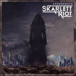Skarlett Riot - Regenerate