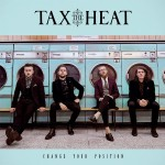 Tax The Heat - Change Your Position