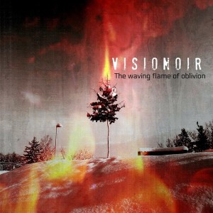 Visionoir - The Waving Flame Of Oblivion